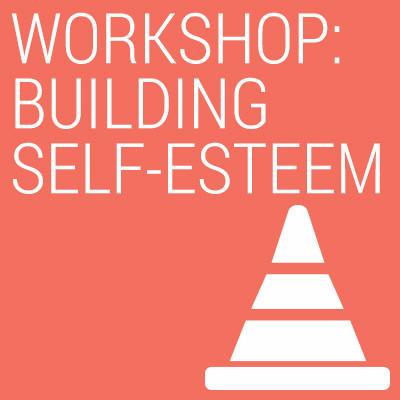 how to build positive self esteem